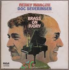Brass On Ivory - Henry Mancini and Doc Severinsen (RCA 1972)