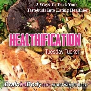 #TuesdayTucker, 3 Ways To Trick Your Tastebuds Into Eating Healthier. http://www.brainb4body.com/172-tuesday-tucker-3-ways-to-trick-your-tastebuds-into-eating-healthier/