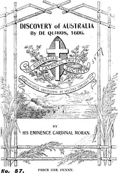 Discovery of Australia by de Quiros in the Year 1606.  Written by Patrick F. Cardinal Moran, Archbishop of Sydney. (Project Gutenberg eBook)
