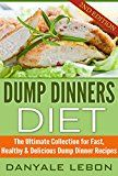 Quick and Easy Meals: Dump Dinners Diet: The Ultimate Collection for Fast, Healthy, & Delicious Dump Dinner Recipes (Simple and Delicious Recipes for Nutritious Eating for Busy People Cookbook) - https://www.trolleytrends.com/?p=448567