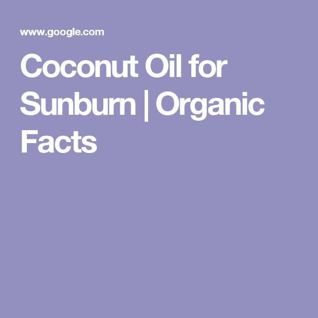 Coconut Oil for Sunburn | Organic Facts