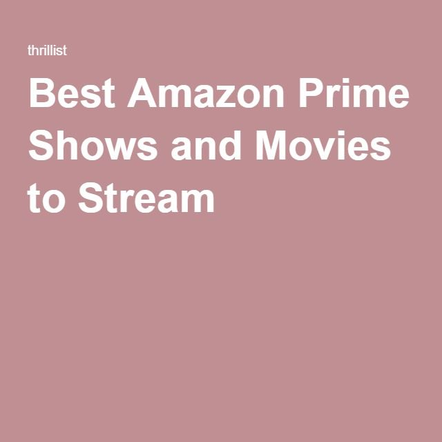 Best Amazon Prime Shows and Movies to Stream