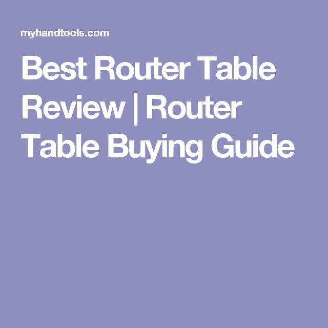 Best Router Table Review | Router Table Buying Guide