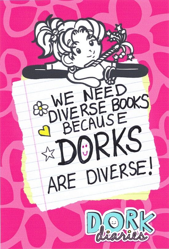 """#WeNeedDiverseBooks because dorks are diverse!"" Submitted by author Rachel Russell of The Dork Diaries."