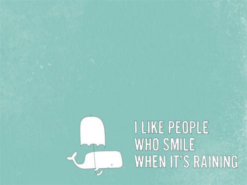 Rain!!: Life Motivation, Wisdom, Word, Things, Living, Smile, Inspiration Quotes, Rain, Whales