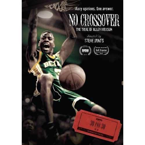 Espn Films 30 For 30: No Crossover: The Trial Of Allen Iverson