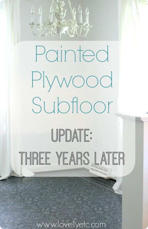 Painted Plywood Subfloor Update: Three Years Later