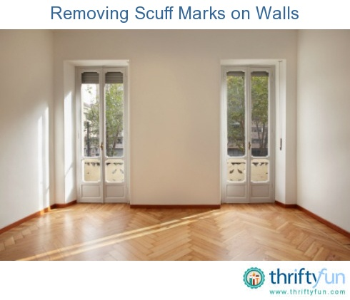 Removing Scuff Marks On Walls Walls And Life Hacks