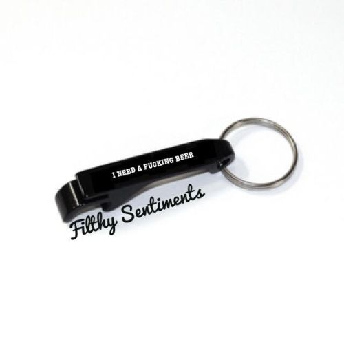Bottle opener keyring - I need a fucking beer keyring