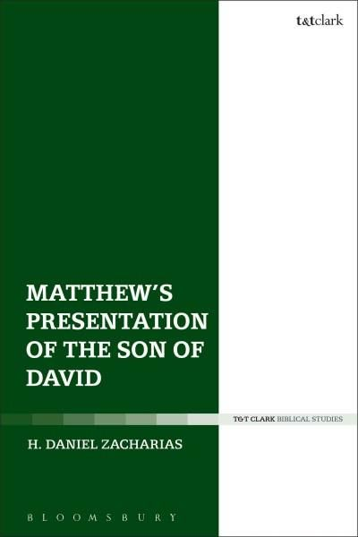 Matthew's Presentation of the Son of David: Davidic Tradition and Typology in the Gospel of Matthew