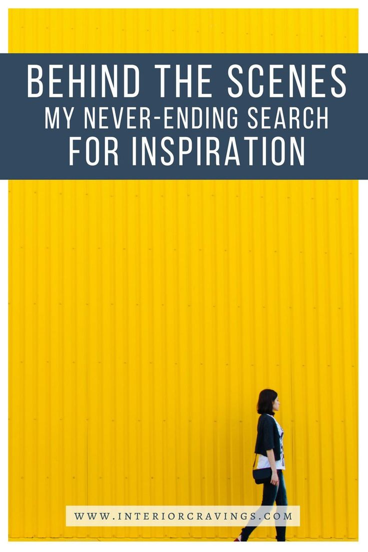 BEHIND THE SCENES MY NEVER ENDING SEARCH FOR INSPIRATION Business InspirationJournal InspirationInterior Design