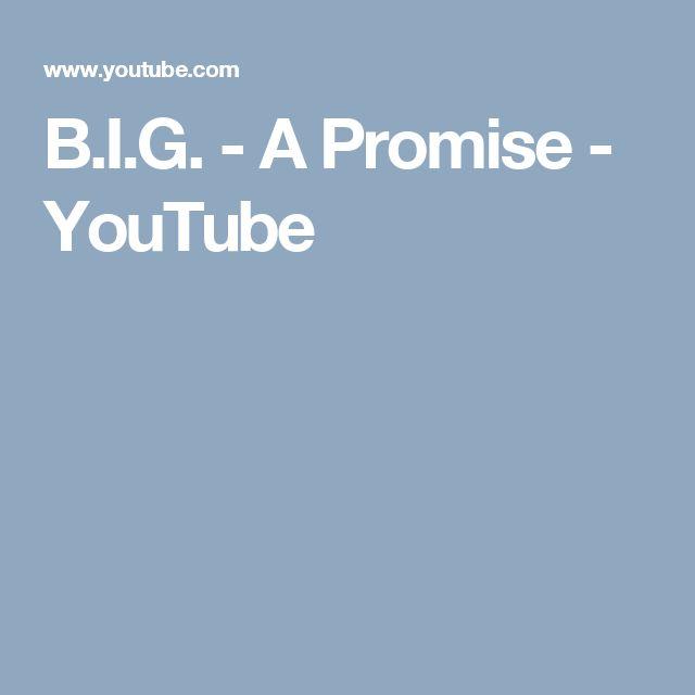 B.I.G. - A Promise - YouTube