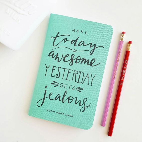 "2016 Planner or Journal — Make Today so Awesome Yesterday Gets Jealous Teal/Turquoise/Blue, Hand Lettered Minimalistic Planner — 5"" x 8"""