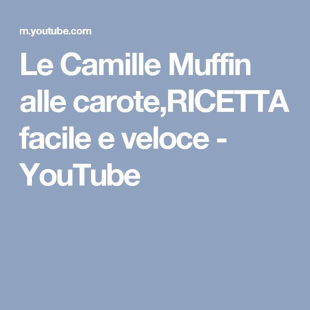 Le Camille Muffin alle carote,RICETTA facile e veloce - YouTube