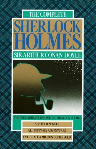 The Complete Sherlock Holmes: Sir Arthur Conan Doyle, Christopher Morley: 9780385006897: Amazon.com: Books