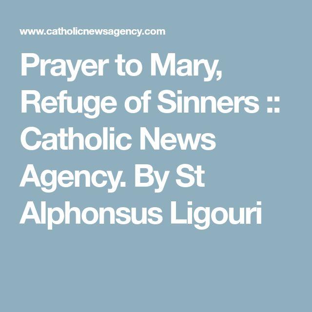 Prayer to Mary, Refuge of Sinners :: Catholic News Agency. By St Alphonsus Ligouri