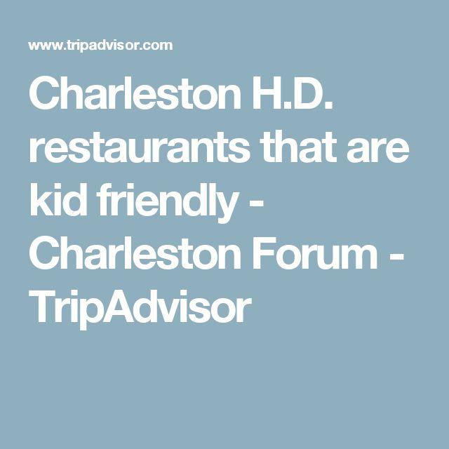 Charleston H D Restaurants That Are Kid Friendly Forum Tripadvisor Family Vaca Pinterest And South Carolina