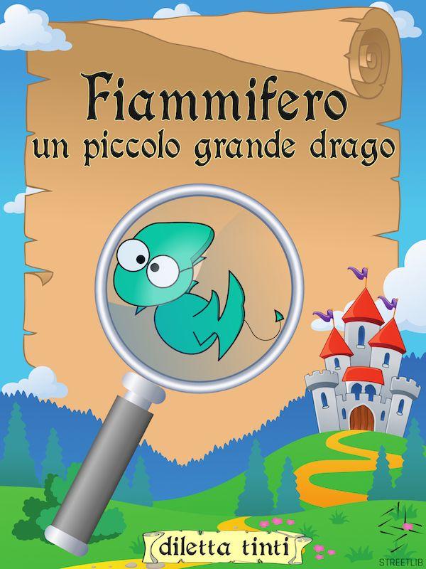 """Nuova cover dell'eBook """"Fiammifero: un piccolo grande drago"""" © Klara Viskova/Fotolia drago e lente d'ingrandimento © Pixabay"""