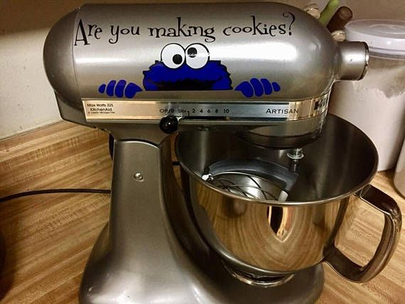 Are You Making Cookies? Cookie Monster {inspired} Kitchen Aid Mixer Decal Our decals are cut from the highest quality vinyl that are made to withstand normal cleaning and wear and tear. These are decals, not clings, so theyre not able to be taken up and and moved from one place to