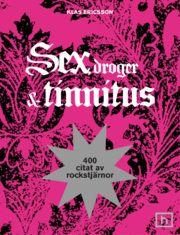 Sex, droger & tinnitus : 400 citat av rockstjärnor - Klas Ericsson