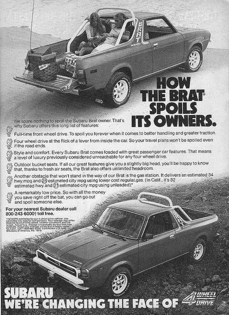 Subaru Brat, I had two. A 1979 and a 1981.