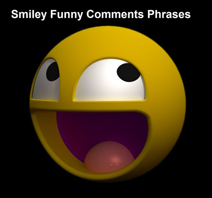 Funny comments and Funny smiley - Smiley Funny Comments Phrases - Clever and Funny Uses.