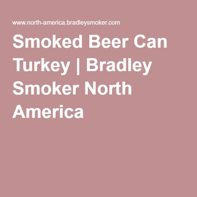 Smoked Beer Can Turkey | Bradley Smoker North America
