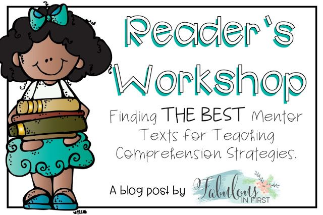 Reader's Workshop: Mentor Texts | Fabulous in First | Bloglovin'