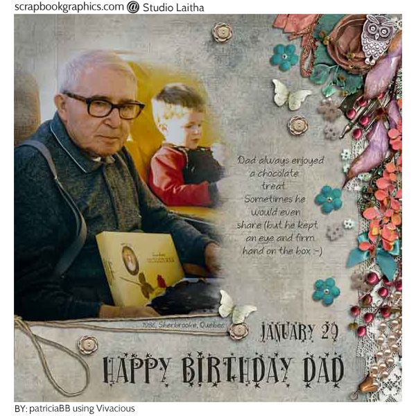 Happy Birthday Dad! Created in honor of my father's birthday. The scrapbook kit used is called Vivacious - Page Kit By Studio Laitha