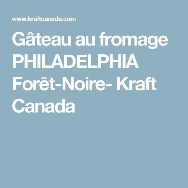Gâteau au fromage PHILADELPHIA Forêt-Noire- Kraft Canada
