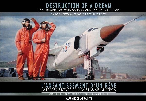 Destruction of a Dream #2 - Volume 2 of a 3 volume series. Excellent new book with many never before published photos and documents. Bilingual. The first volume recounts the rise of the company,from its birth as National Steel Car up to the manufacturing of the CF-105 Arrow. Second World War achievements, post-war adaptation, Jetliner, CF-100 and the start of the CF-105 project are some of the subjects covered.
