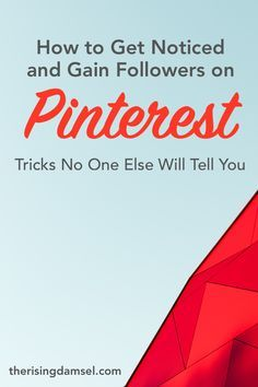 How to get noticed and gain followers on Pinterest. Tricks no one else will tell you. #pinterestmarketing