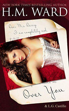 Over You (A Mr. Darcy Contemporary Romance Novel)