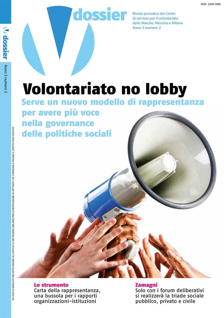 Il mondo del #volontariato esercita una vera e propria funzione pubblica. Eppure per questo settore la #rappresentanza è ancora una sorta di camicia stretta.  L'ultimo numero di #Vdossier cerca di fare una sintesi su questo tema, tanto delicato quanto cruciale, per il futuro del volontariato in Italia --> http://voce.milano.it/volontariato-no-lobby-serve-un-nuovo-modello-di-rappresentanza/