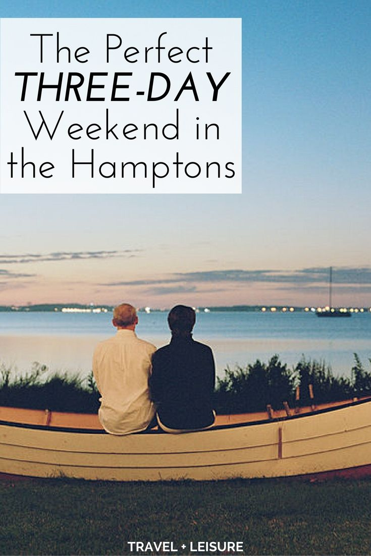 As part of a new series, Travel + Leisure is exploring America one three-day weekend at a time. Here's what to do on a short trip to the Hamptons.