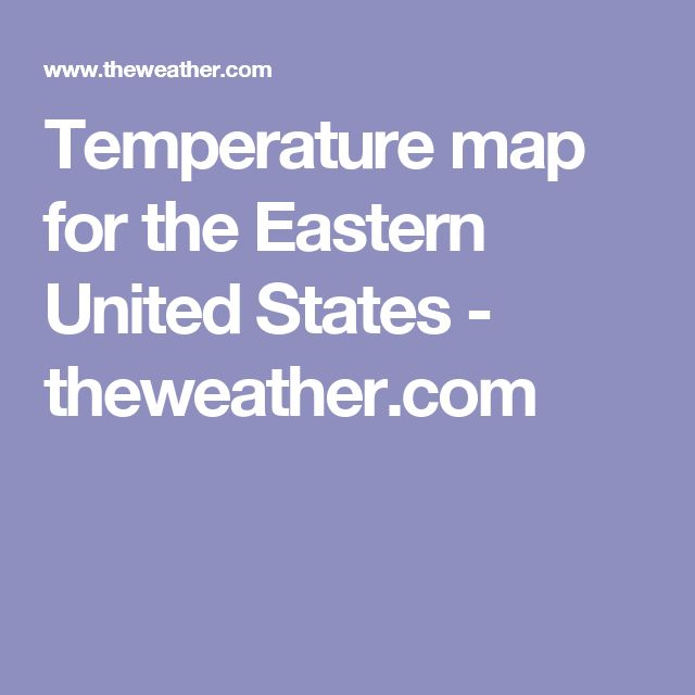 Weather Map With The Temperature Forecast For The Eastern United States Temperature Forecast For The Next 14 Days Forecast For The Eastern United States