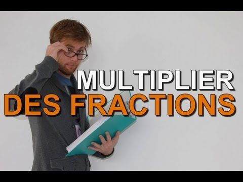 Multiplication de Fractions - Methode Facile et Exemples ! - YouTube