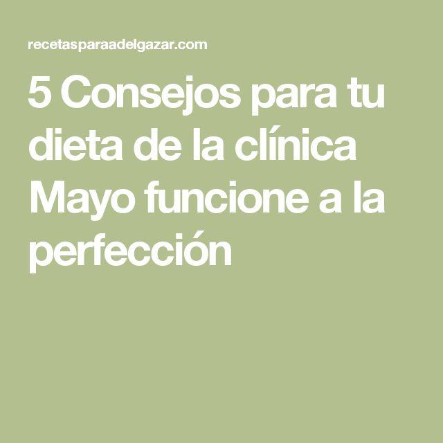 5 Consejos para tu dieta de la clínica Mayo funcione a la perfección