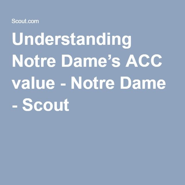 Understanding Notre Dame's ACC value - Notre Dame - Scout