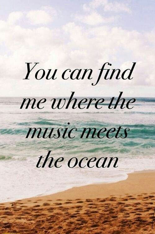 You can find me where the music meets the ocean.