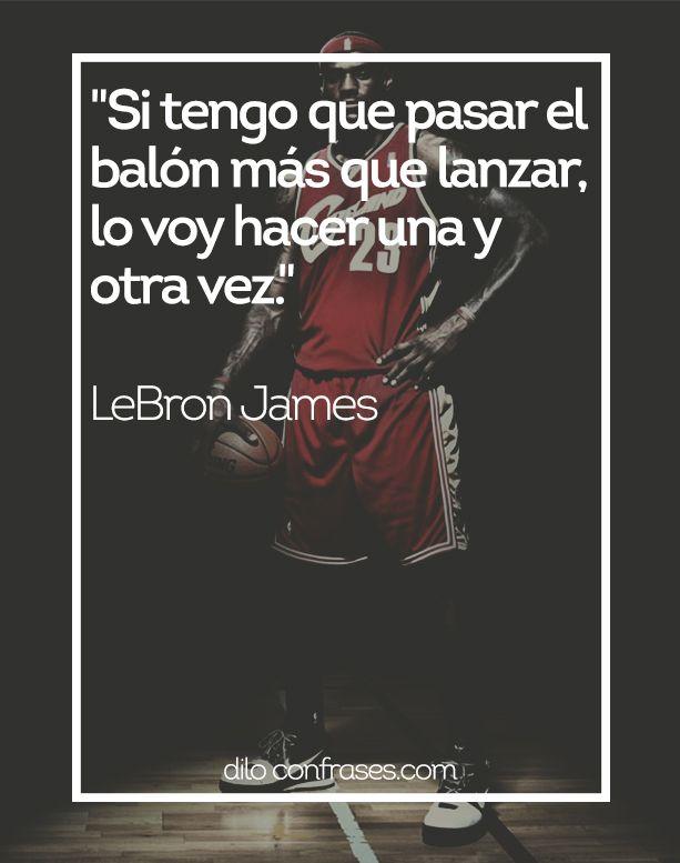Si tengo que pasar el balón más que lanzar, lo voy hacer una y otra vez - LeBron James #Frases #frasesdecampeones #frasesdedeporte #deporte #sports #baloncesto #basketball