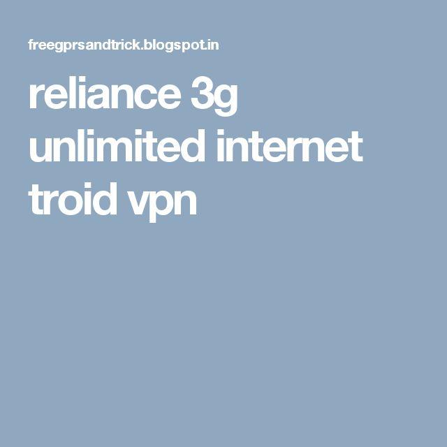 reliance 3g unlimited internet troid vpn