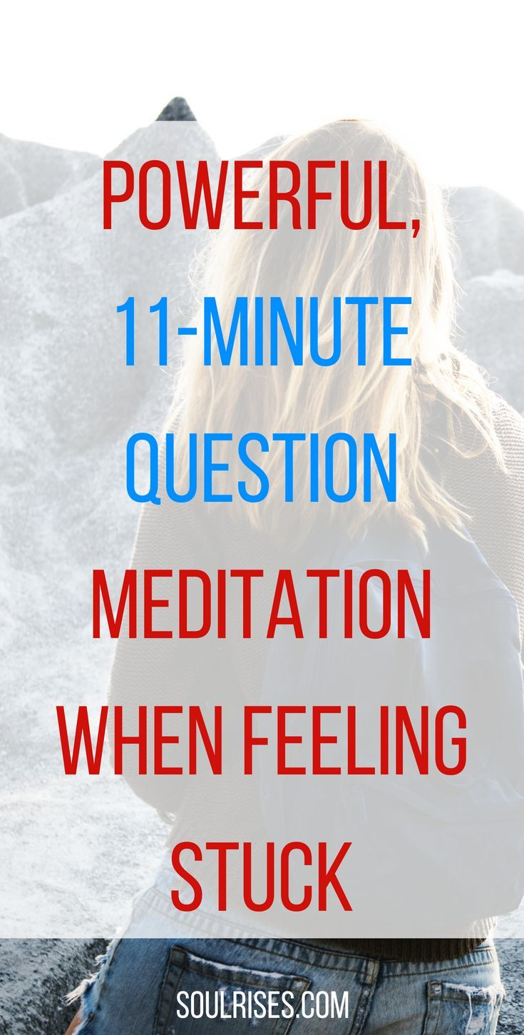 Try this powerful minute question meditation when feeling stuck