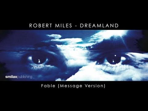 Robert Miles - Dreamland - Fable - (Message Version)
