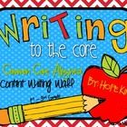 Writing to the Core: A Common Core Aligned Writing Content Wall for Grades 1-3