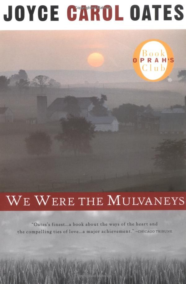 we were the mulvaneys by joyce carol oates essay Joyce carol oates is the author of more than 70 books, including novels, short story collections, poetry volumes, plays, essays, and criticism, including the national bestsellers we were the mulvaneys and blonde among her many honors are the pen/malamud award for excellence in short fiction and the .