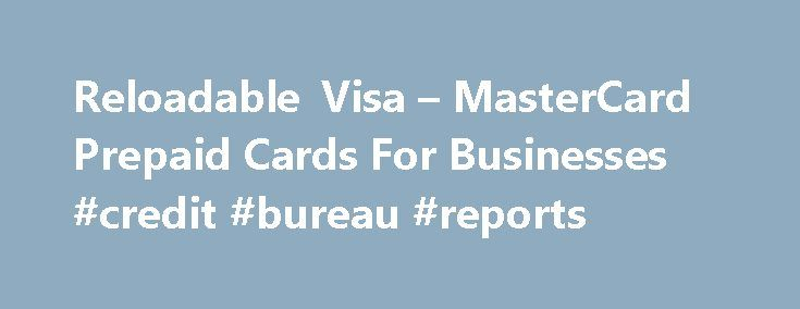 Reloadable Visa – MasterCard Prepaid Cards For Businesses #credit #bureau #reports http://credit.remmont.com/reloadable-visa-mastercard-prepaid-cards-for-businesses-credit-bureau-reports/  #reloadable credit cards # Reloadable Prepaid Visa MasterCard Cards With reloadable prepaid cards from OmniCard, you can give you customers, Read More...The post Reloadable Visa – MasterCard Prepaid Cards For Businesses #credit #bureau #reports appeared first on Credit.