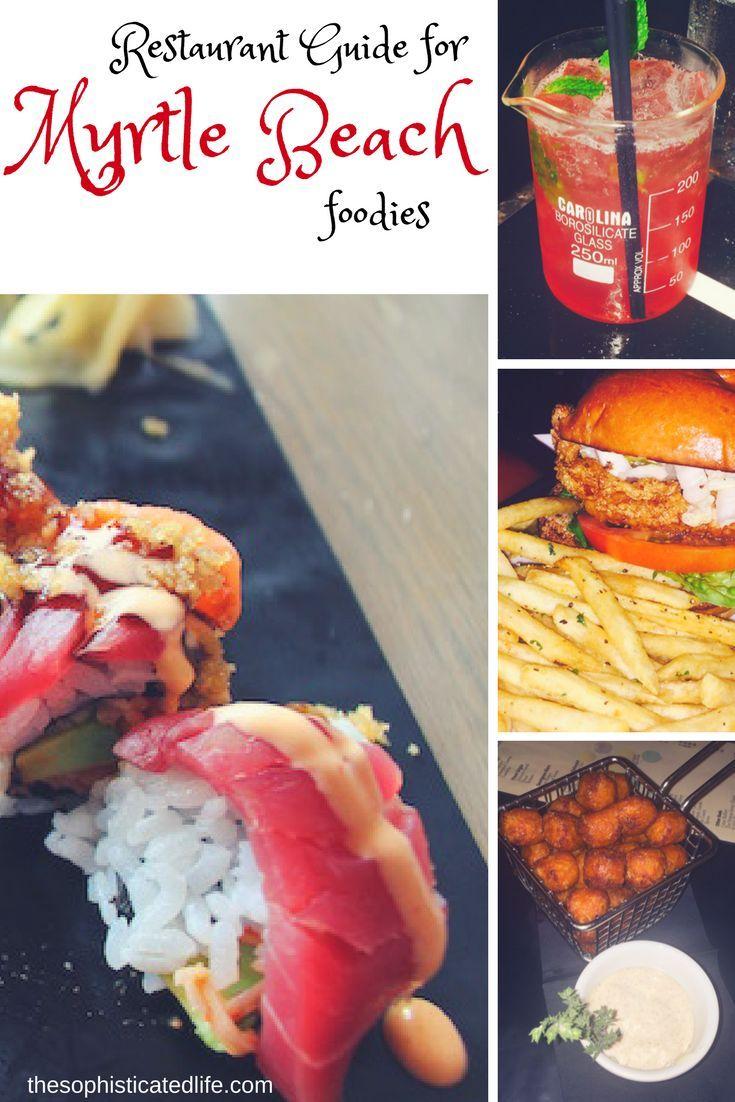 The Best Restaurants In Myrtle Beach A Guide For Foodies In 2020 Myrtle Beach Restaurants Myrtle Beach Beach Meals