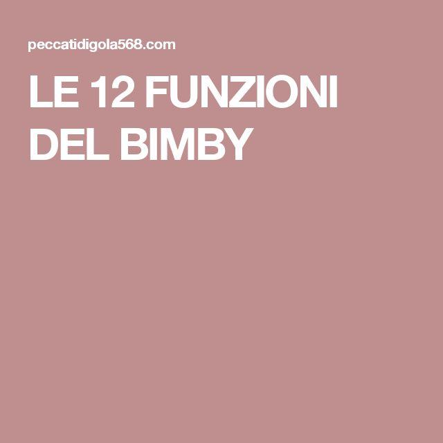 LE 12 FUNZIONI DEL BIMBY
