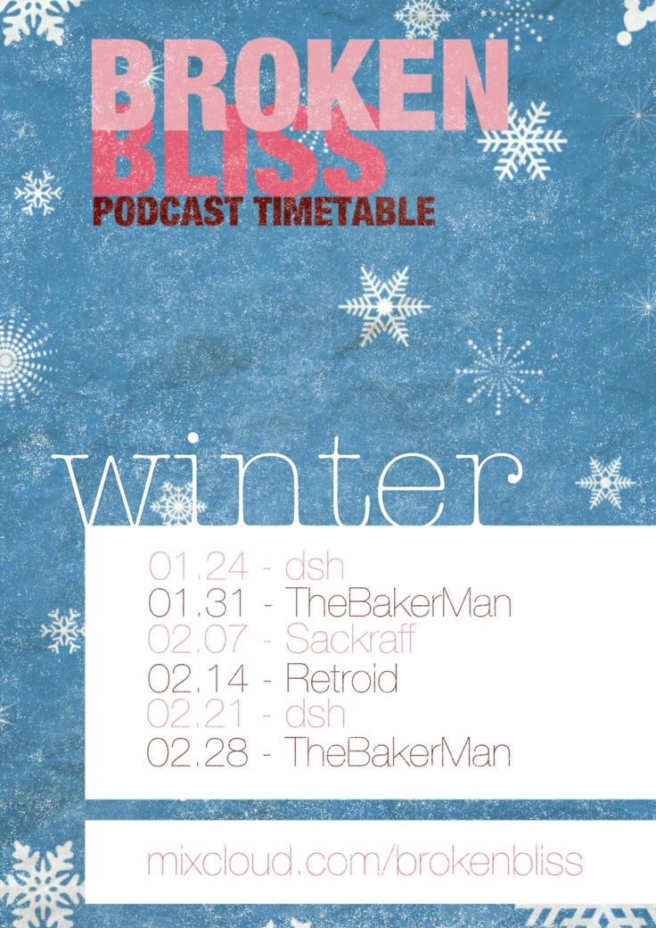 winter podcast timetable! follow os on mixcloud! http://www.mixcloud.com/BrokenBliss/